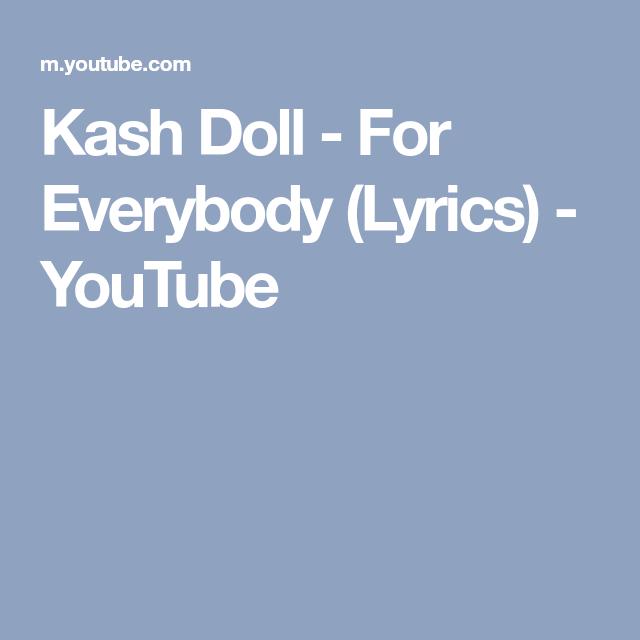 Kash Doll - For Everybody (Lyrics) - YouTube   £,#÷! £(£%_