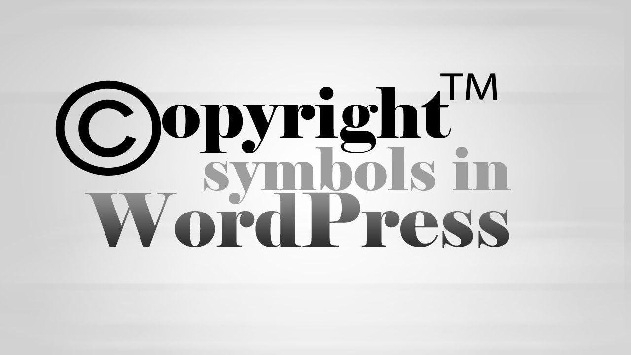 Add Copyright Trademark Symbols In Wordpress Wordpress Video