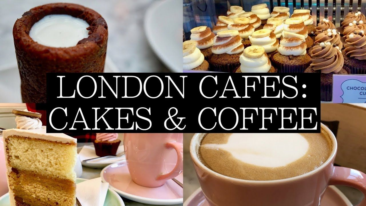 2018 Must Visit Cake Coffee Cafes In London Cake Cafe