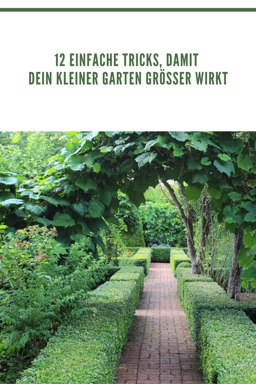12 Einfache Tricks Damit Dein Kleiner Garten Grosser Wirkt In 2020 Garten Kleiner Garten Garten Gestalten