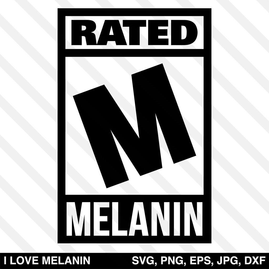 Rated M Melanin Svg Black Lives Matter Art Black Girl Magic Art Melanin