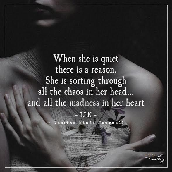 When She Is Quiet There Is A Reason