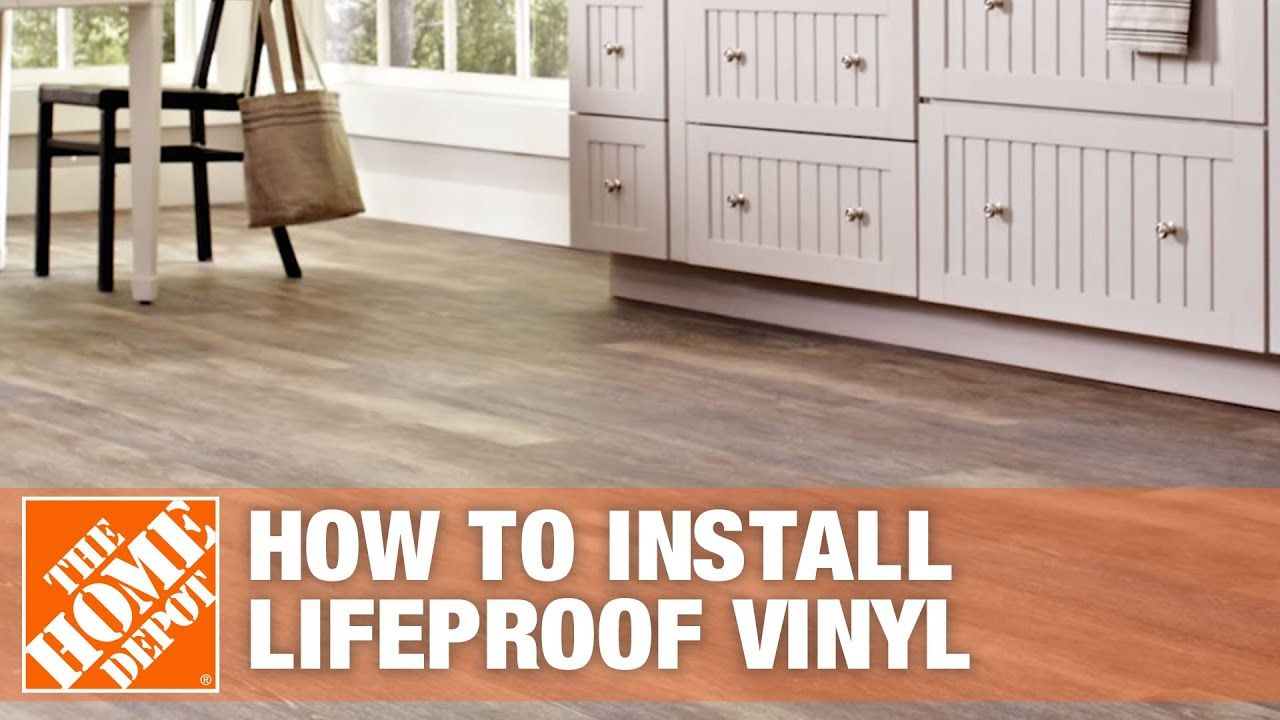 How to Install LifeProof Vinyl Flooring The Home Depot