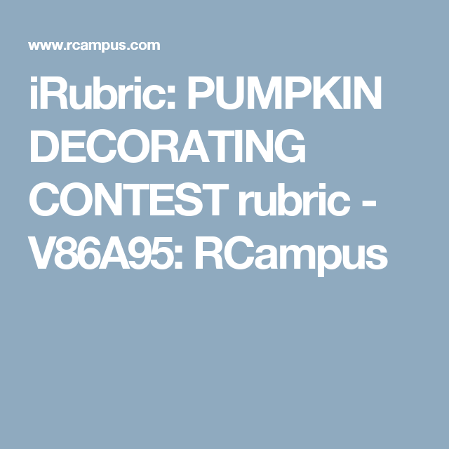 iRubric: PUMPKIN DECORATING CONTEST rubric - V86A95: RCampus