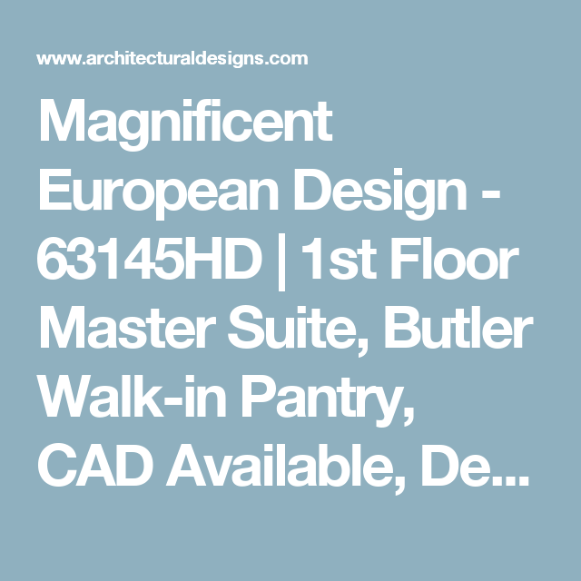 Magnificent European Design - 63145HD | 1st Floor Master Suite, Butler Walk-in Pantry, CAD Available, Den-Office-Library-Study, European, In-Law Suite, Luxury, MBR Sitting Area, Media-Game-Home Theater, Multi Stairs to 2nd Floor, PDF, Photo Gallery, Premium Collection | Architectural Designs