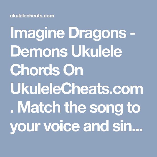 Imagine Dragons - Demons Ukulele Chords On UkuleleCheats.com. Match ...