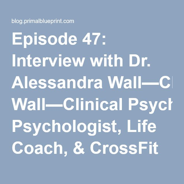 Episode 47 interview with dr alessandra wallclinical psychologist episode 47 interview with dr alessandra wallclinical psychologist life coach crossfit certified trainer primal blueprint blog malvernweather Image collections