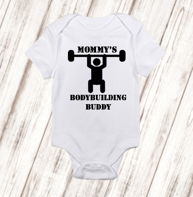 Personalized girls or boys mommys bodybuilding buddy bodysuit you can order this on a baby onesie bodysuit or a toddler t shirt they will even personalize it for free great gift idea negle Gallery