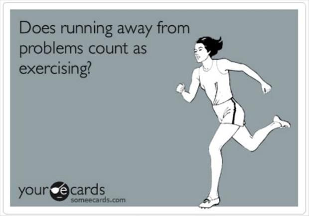 Running Away From My Problems Funny Quotes Running Away From Problems Ecards Funny