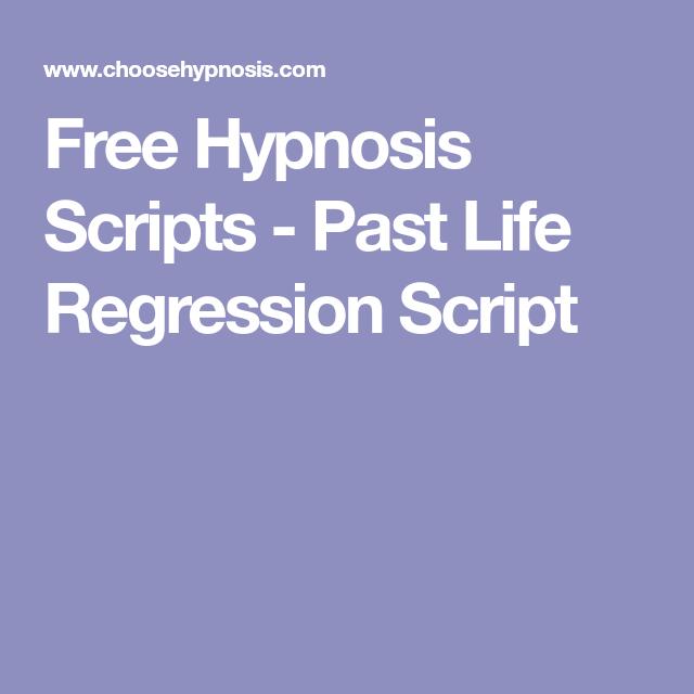 Free Hypnosis Scripts Past Life Regression Script Past Life Regression Hypnosis Scripts Past Life