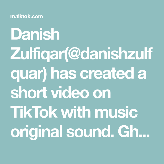 Danish Zulfiqar Danishzulfquar Has Created A Short Video On Tiktok With Music Original Sound Gharoor E Ishq The Originals Video Music