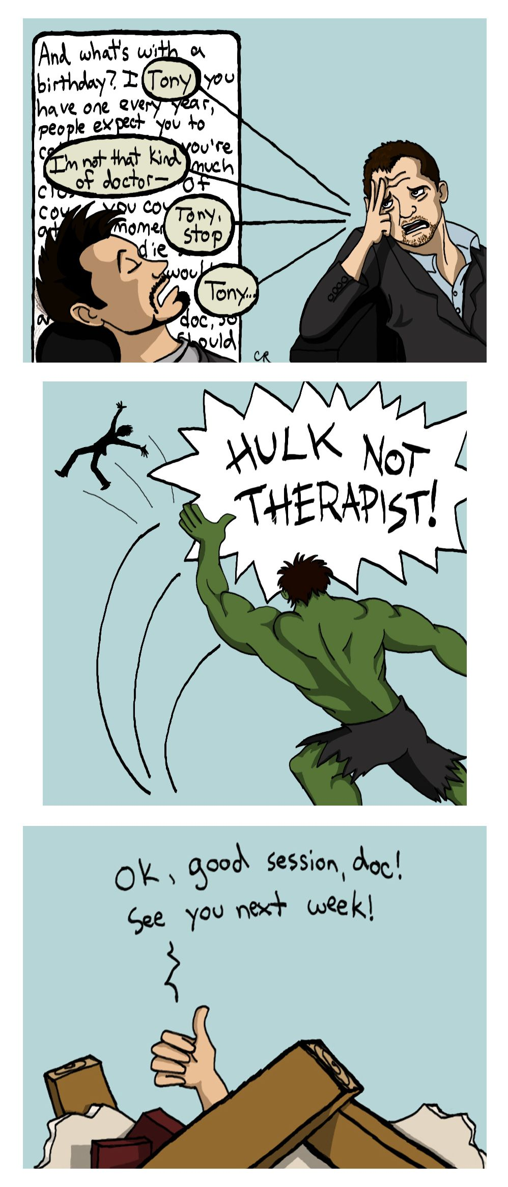 Tony still finds his therapy sessions with Bruce and the Other Guy the most productive he's ever had.