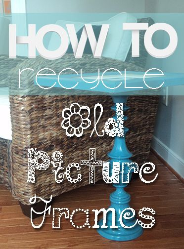 Upcycled Picture Frame Ideas 10 Uses For Your Old Picture Frames Picture Frame Crafts Frame Crafts Picture Frame Projects