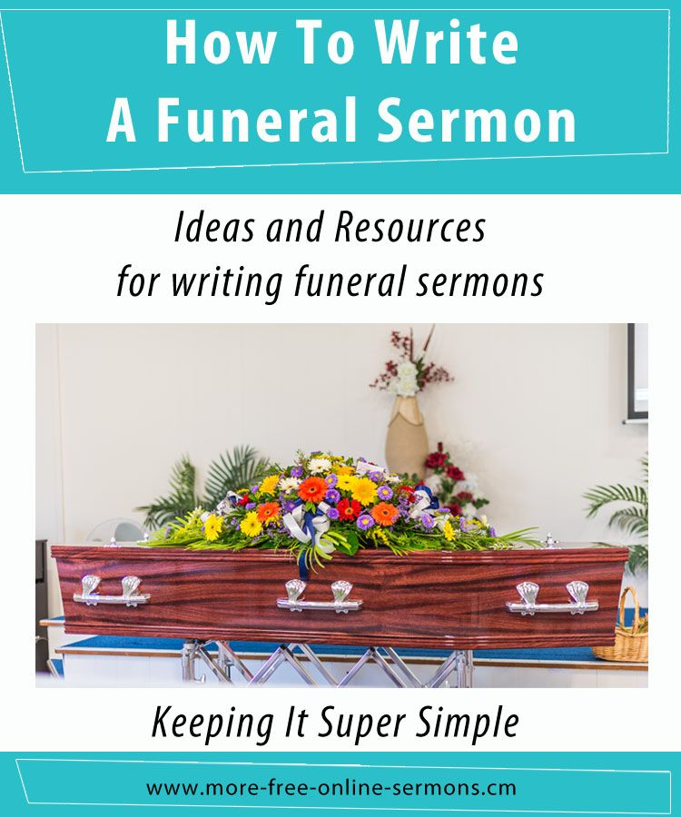 How to write a funeral sermon provides some ideas and