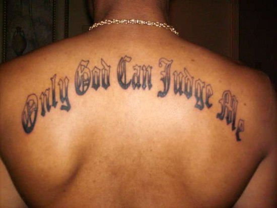Only God Can Judge Me Words Tattoo On Man Upper Back Word