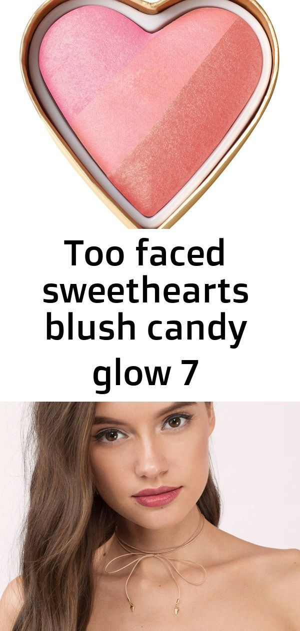 Too faced sweethearts blush candy glow 7 This soft pink blush trio of shimmering shades by Too Face