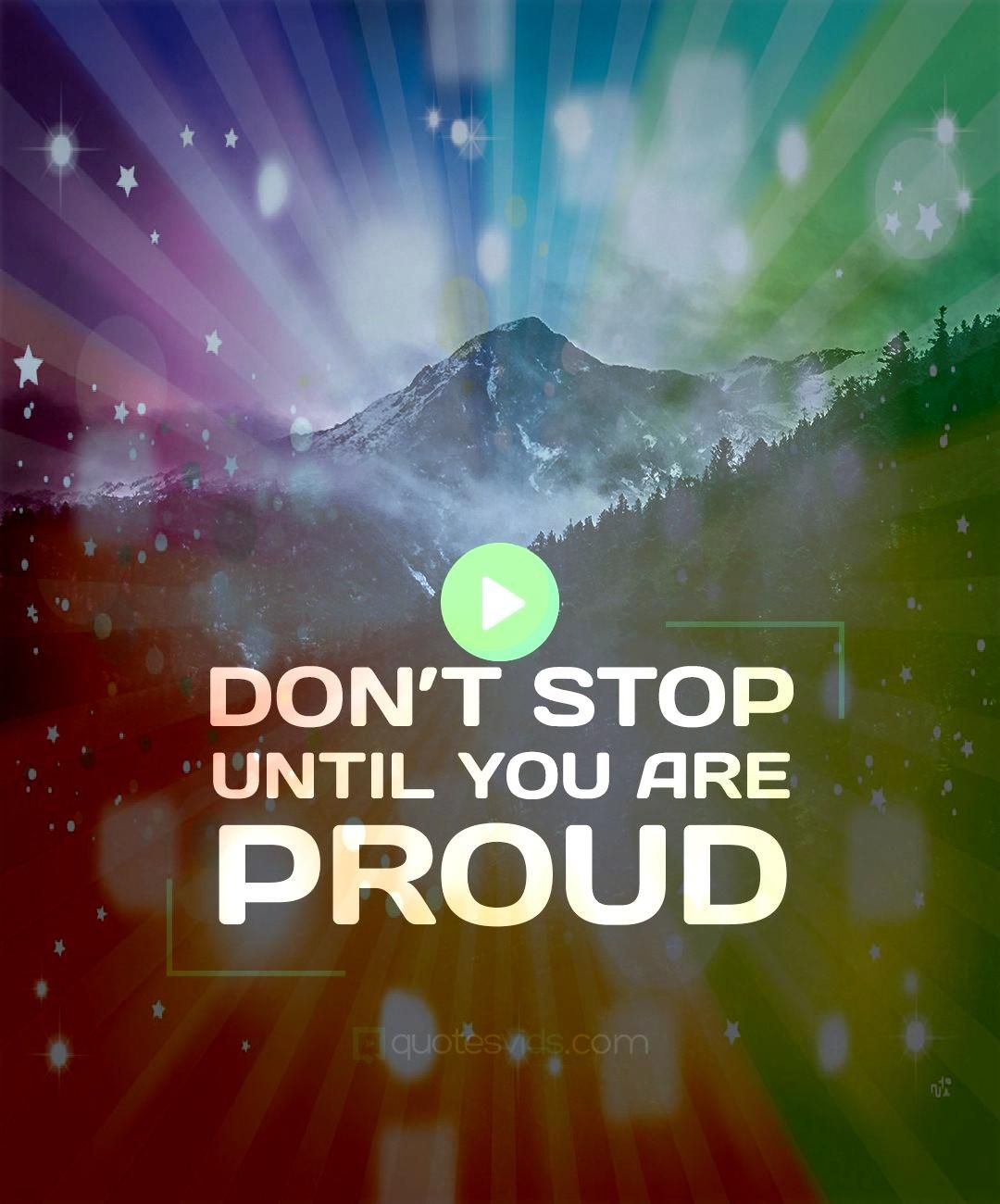 Stop until you are proud Best Motivation and Inspiration Quotes to change the way we feel about lifeBest Motivation and Inspiration Quotes to change the way we feel about...