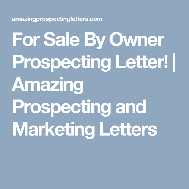 For Sale By Owner Prospecting Letter! | Amazing Prospecting ... Fsbo Letter Templates Free on real estate farming letters free, expired listing letters templates free, sales flyer templates free,