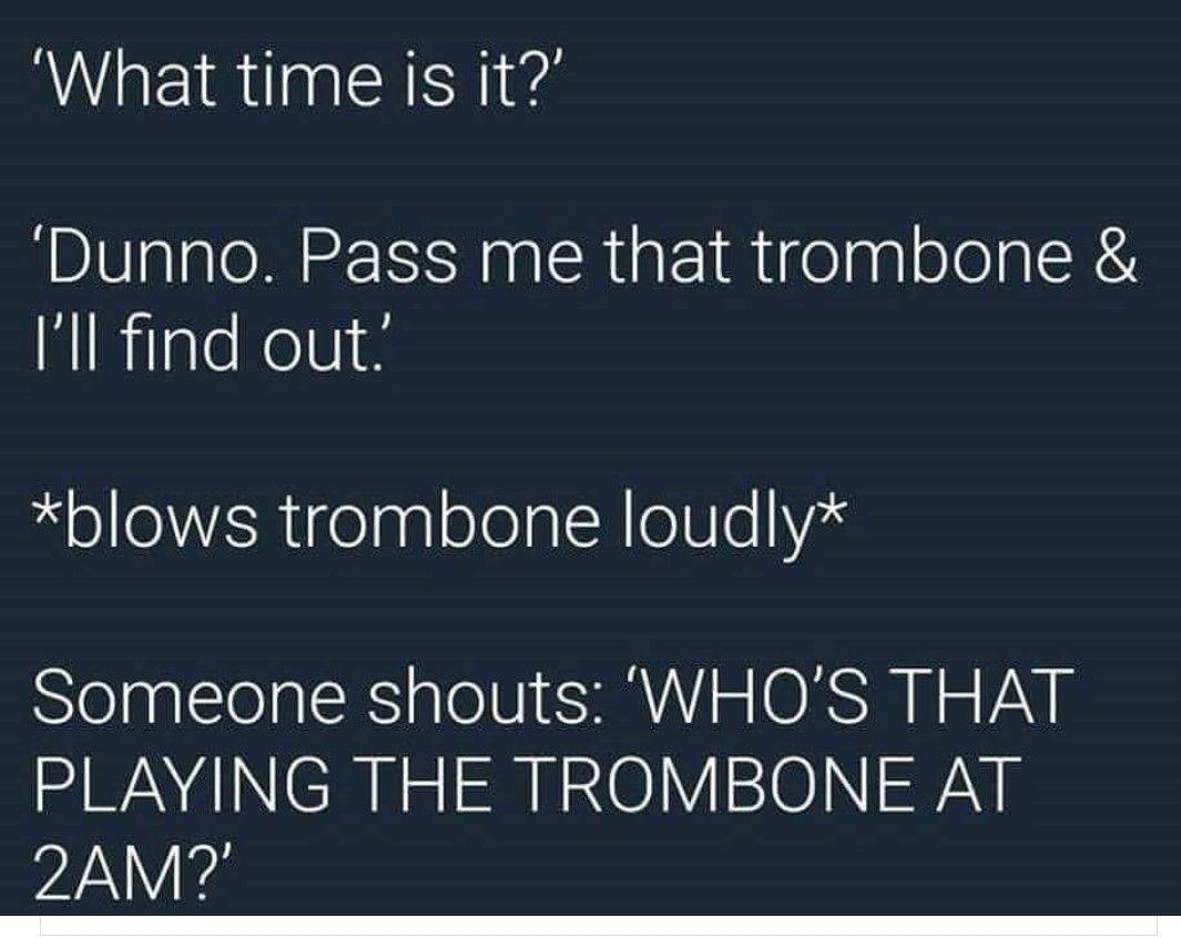 Trombone | Funny band memes, Trombone, Band jokes