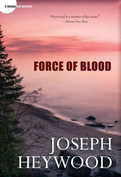 Force of Blood: A Woods Cop Mystery