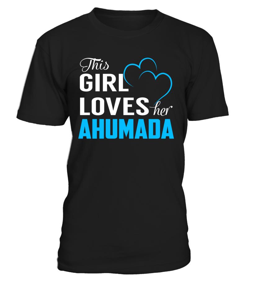 This Girl Love Her AHUMADA Last Name T-Shirt #Ahumada
