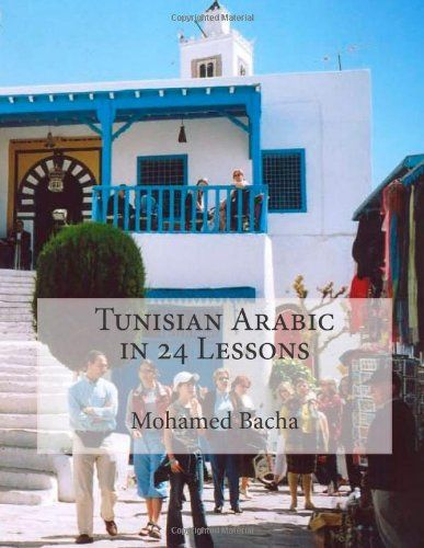 Tunisian Arabic in 24 Lessons by Mohamed Bacha,http://www.amazon.com/dp/1494370530/ref=cm_sw_r_pi_dp_lcXWsb18KC6GY73R