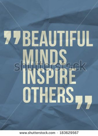 Beautiful minds inspire others. Quote on colorful crumpled paper background.