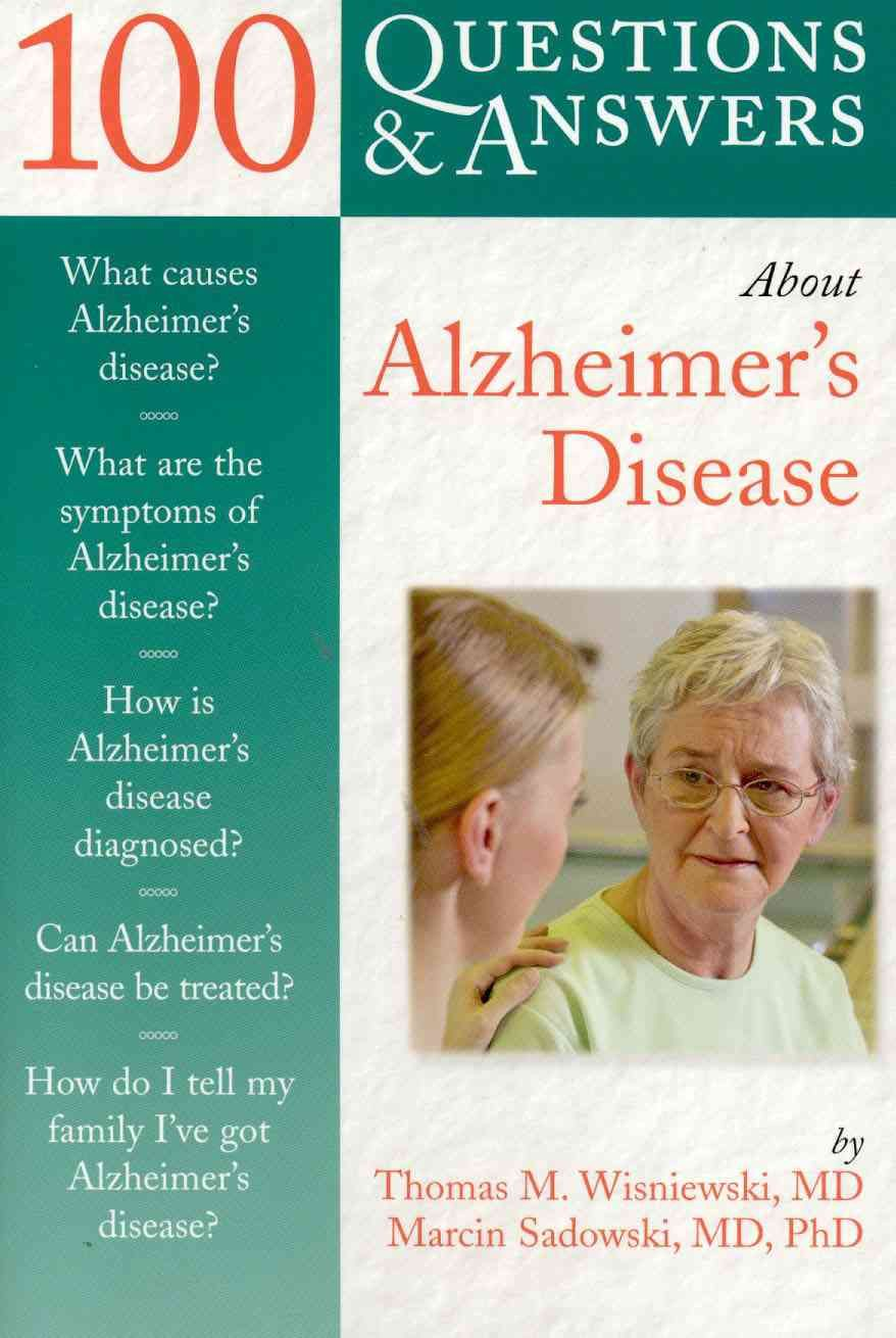 100 Questions & Answers About Alzheimer's Disease