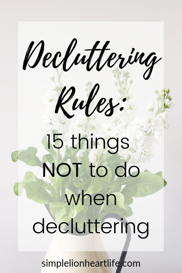 Decluttering Rules: 15 things NOT to do when declu