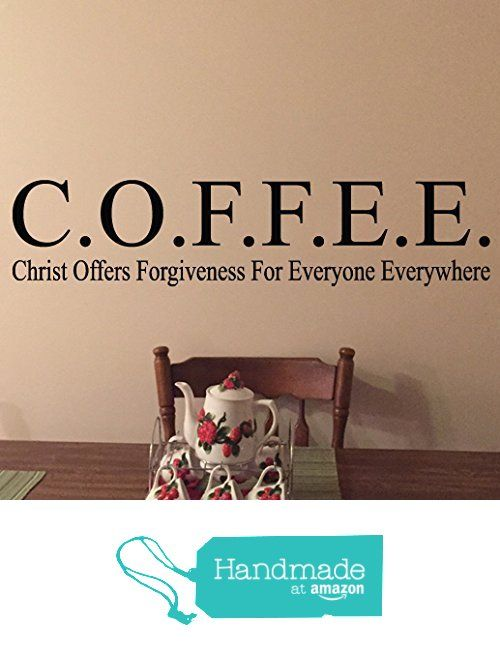 COFFEE Christ offers forgiveness for everyone everywhere Vinyl Wall Decal by Wild Eyes Signs. kitchen decor, dining room, breakfast nook, church,Wall Decal, Kitchen sign RE3120 from WildEyesSigns https://www.amazon.com/dp/B01MZC2N3V/ref=hnd_sw_r_pi_awdo_0H8dzbDJNC2TC #handmadeatamazon