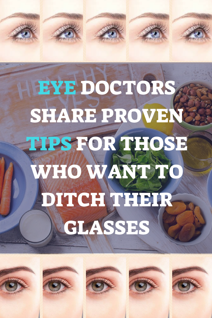 Eye Doctors Share Proven Tips for Those Who Want toDitch Their Glasses