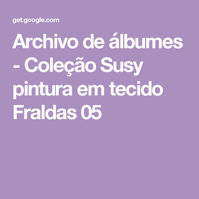 Archivo de álbumes - Coleção Susy pintura em tecido Fraldas 05