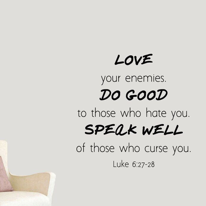 Winston Porter Wicklund Love Your Enemies Wall Decal In 2021 Love Your Enemies Bible Quotes Prayer Enemies Quotes