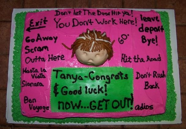 A funny/sarcastic cake I made for a co-worker who was