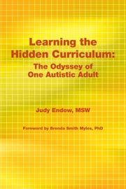 Autisms Hidden Gifts >> Praise For Learning The Hidden Curriculum Judy Is Magical In Her