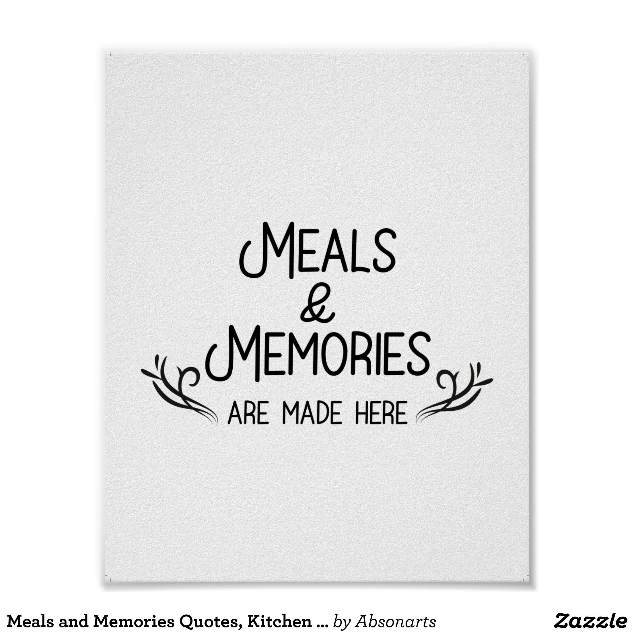 Meals And Memories Quotes Kitchen Quotes Poster Zazzle Com In 2021 Restaurant Quotes Kitchen Quotes Memories Quotes