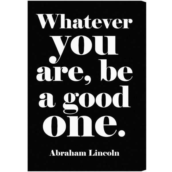 Oliver Gal 'Whatever You Are, Be a Good One' Wall Art (€88) ❤ liked on Polyvore featuring home, home decor, wall art, black, typography wall art, word wall art, quote wall art, black wall art and black home decor