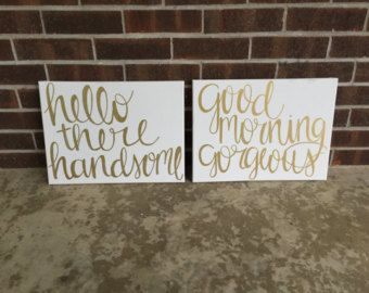 Master Bedroom Decor Signs Hello There Handsome Good Morning Gorgeous Gold And White Canvas Sign