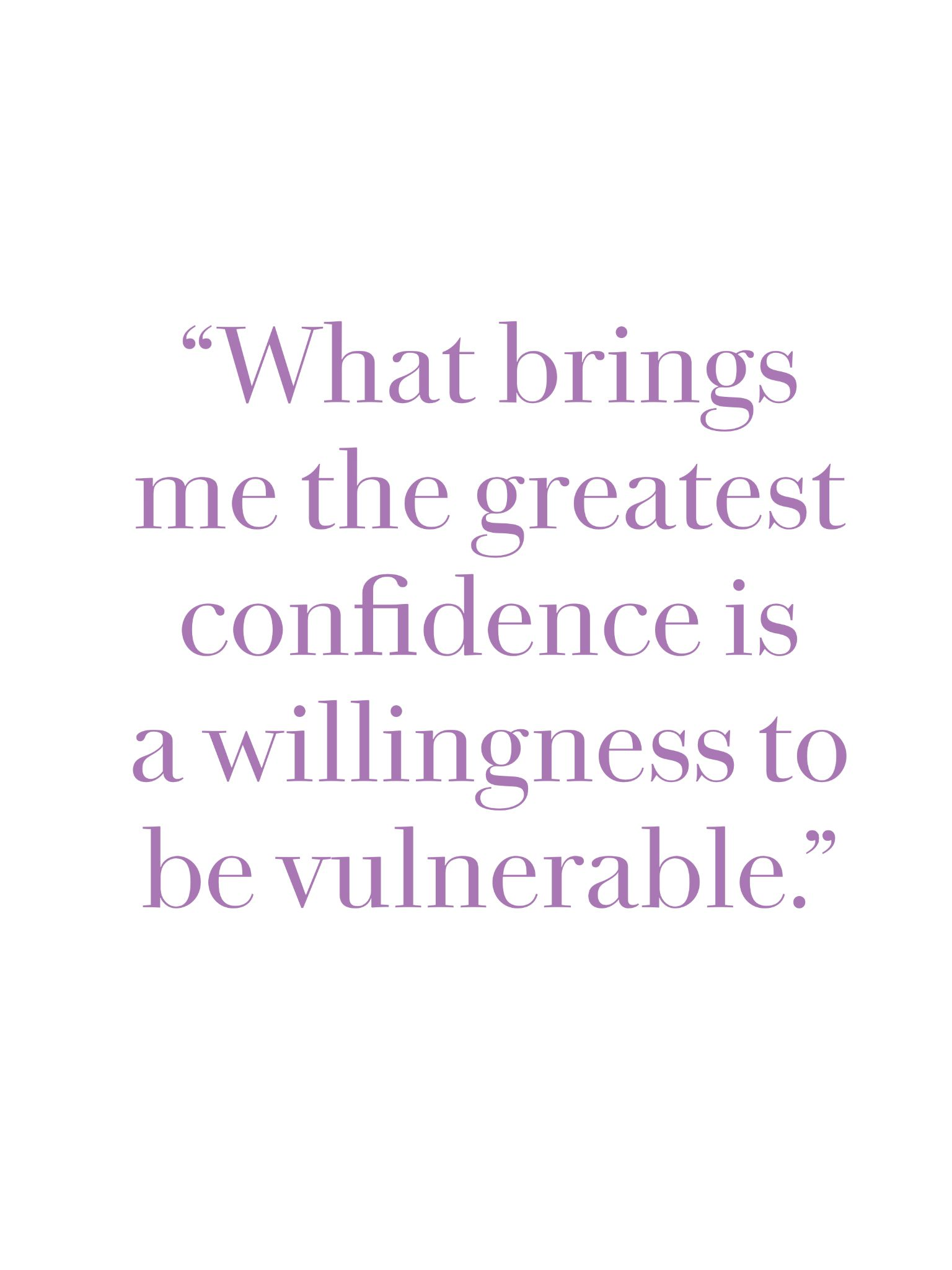 But Being Vulnerable Is Scary Inspirational Words Spiritual Quotes Words Matter