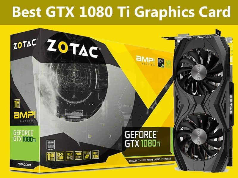 Tier S Best Gtx 1080 Ti Graphics Card In 2020 Graphic Card Cards Nvidia