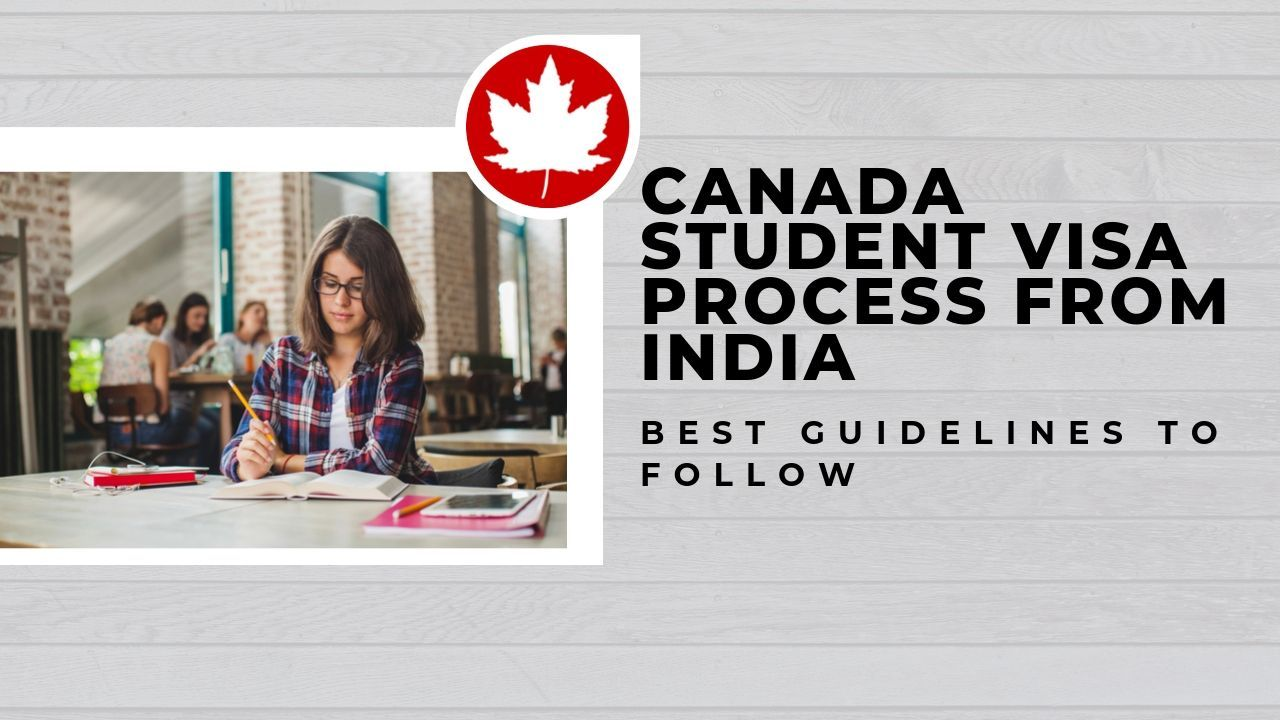 Canada student visa process from india best guidelines to