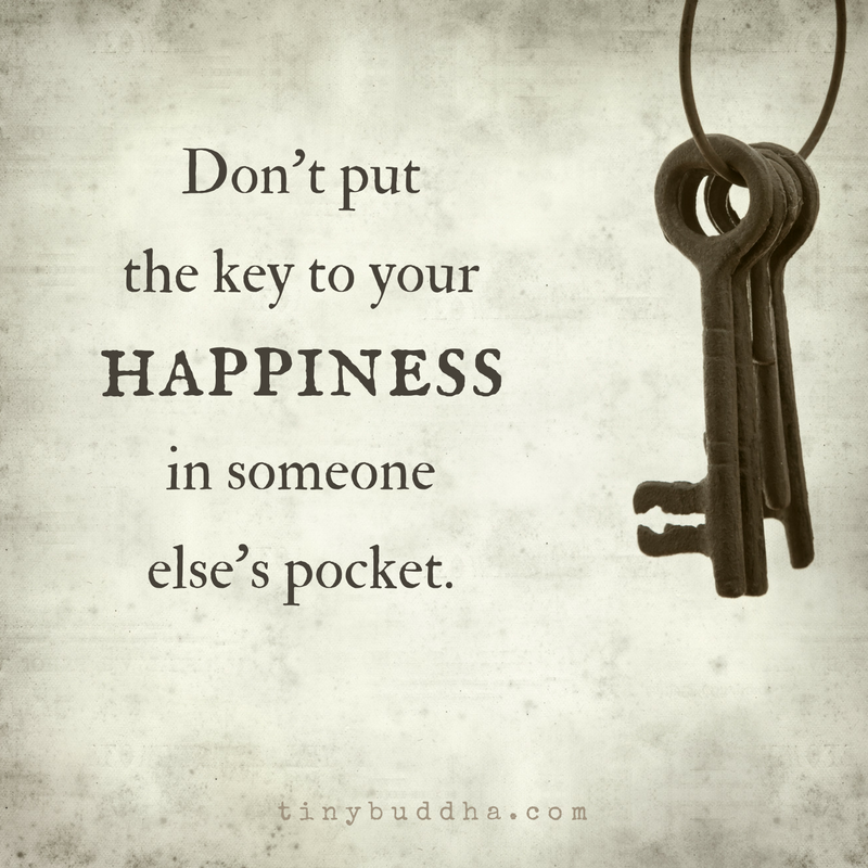 The Key to Your Happiness - Tiny Buddha