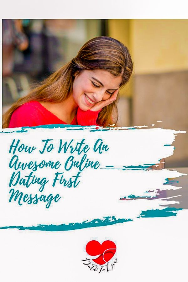 How To Write Awesome Online Dating First Messages Online