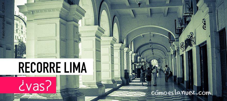 Conoce un poco más de la capital con Recorre Lima  www.comoeslanuez.com