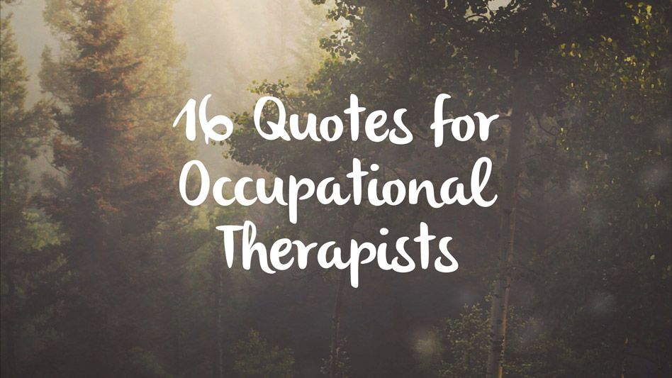 20 Occupational Therapy Quotes Occupational therapy, Willa - occupational therapist job description