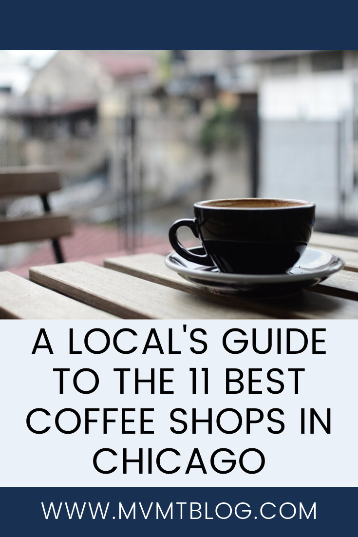 11 Best Chicago Coffee Shops According To A Local Mvmt Blog Chicago Coffee Shops Travel Food Foodie Travel