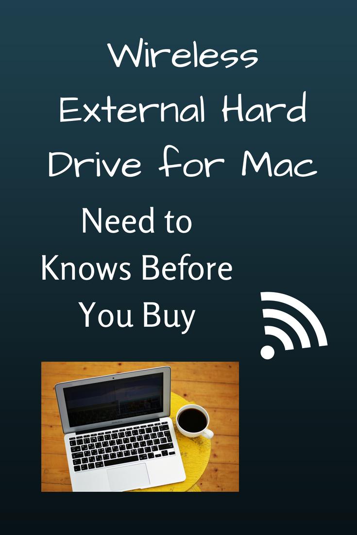 Wireless External Hard Drive for Mac Need to Knows B4U Buy
