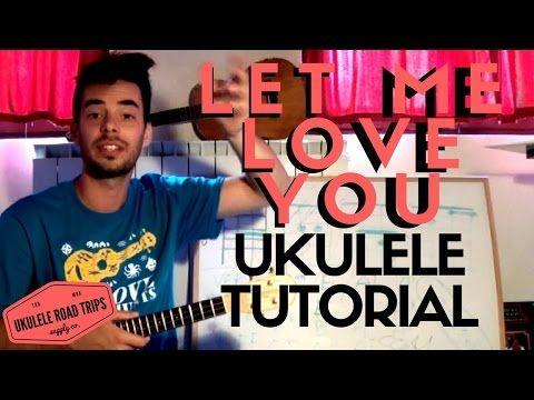 Let Me Love You Ukulele Tutorial Easy Justin Bieber Dj Snake