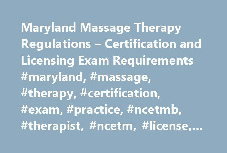 Maryland Massage Therapy Regulations Certification And Licensing