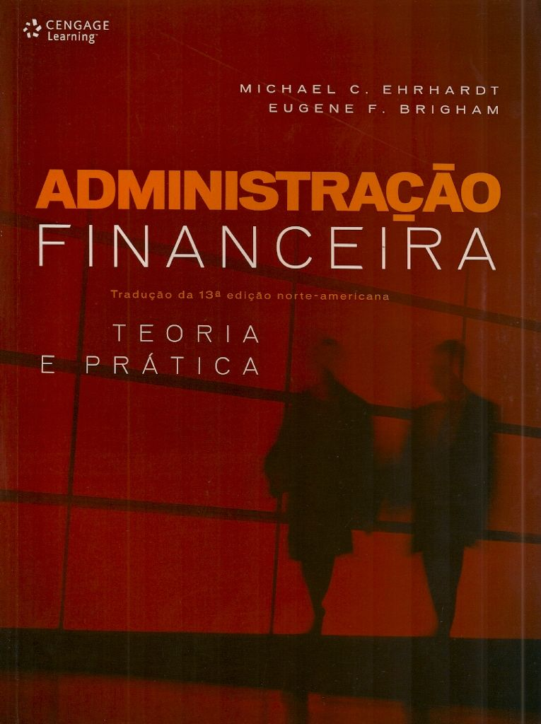 Ehrhardt michael c brigham eugene f administrao financeira ehrhardt michael c brigham eugene f administrao financeira teoria e prtica financial management theory and practice 13 fandeluxe Image collections